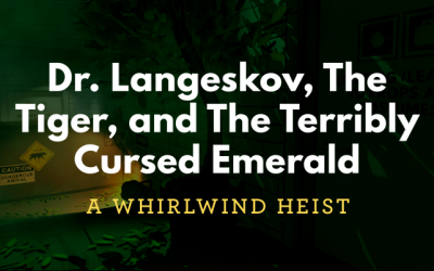 Dr. Langeskov, The Tiger, and The Terribly Cursed Emerald – A Whirlwind Heist